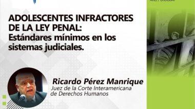 "Invitan a participar de la Conferencia Magistral sobre ""Adolescentes Infractores de la Ley Penal"